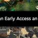 """Early Access: """"Der frühe Zugriff hat Vor- und Nachteile"""""""