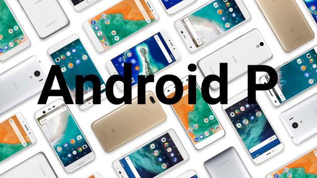 Google: Android P ist mit Developer Preview 4/Beta 3 fast fertig