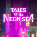 Tales of the Neon Sea: Epic Games verschenkt Indie-Game im Cyberpunk-Setting