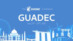GUADEC 2021: Open Source-Konferenz findet ab dem 21. Juli online statt